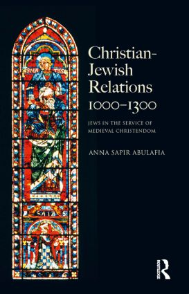 Christian Jewish Relations 1000-1300: Jews in the Service of Medieval Christendom book cover