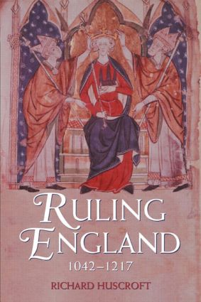 Ruling England, 1042-1217: 1st Edition (e-Book) book cover