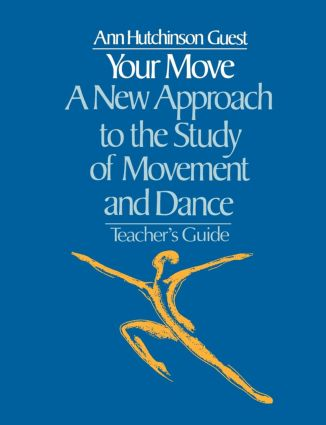 Your Move: A New Approach to the Study of Movement and Dance: A Teachers Guide (Paperback) book cover