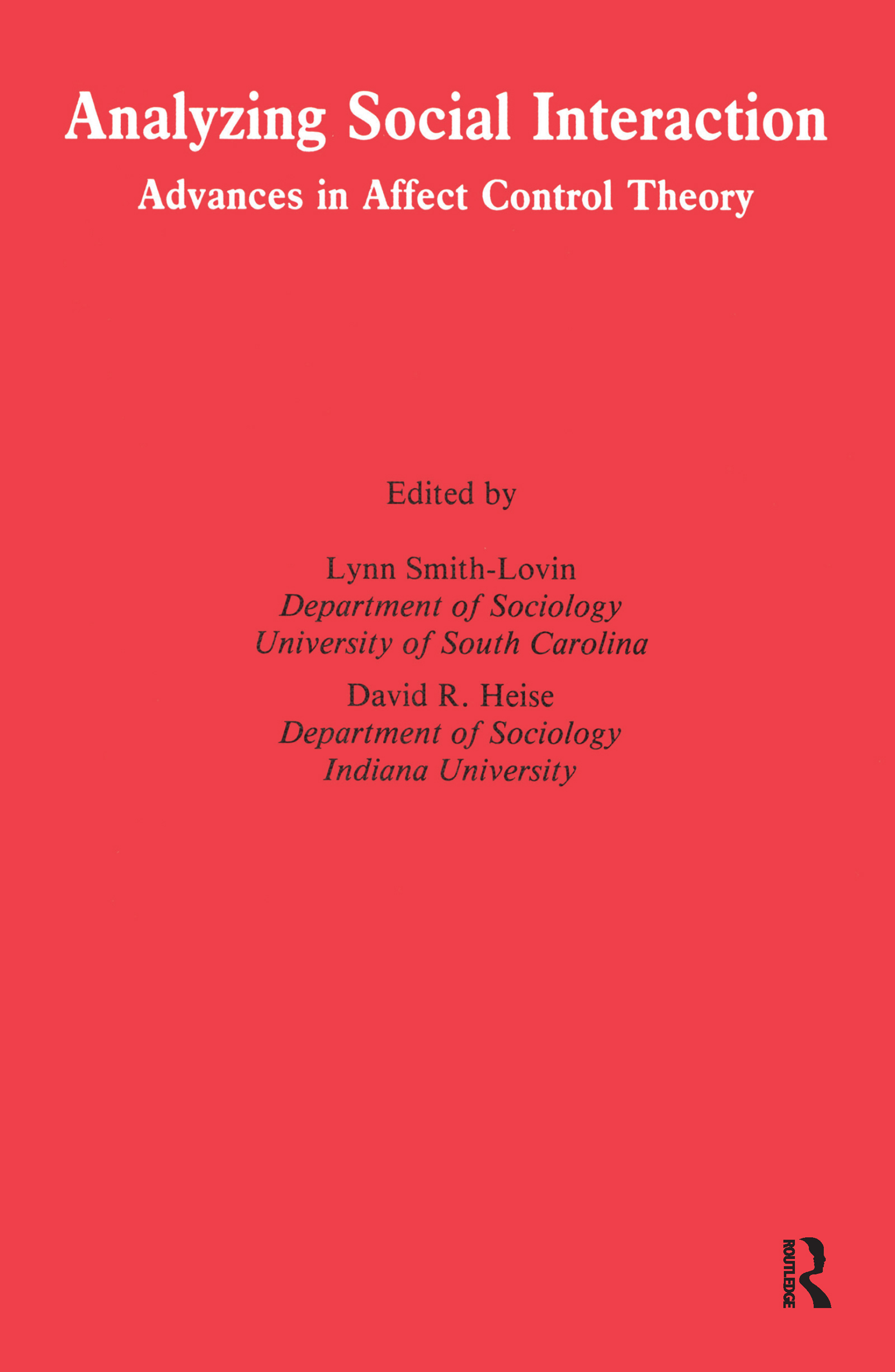 Analyzing Social Interaction: Advances in Affect Control Theory, 1st Edition (Hardback) book cover