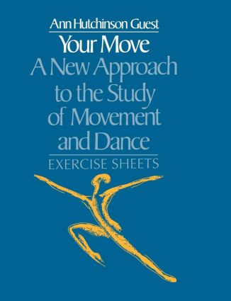 Your Move: A New Approach to the Study of Movement and Dance: Exercise Sheets, 1st Edition (Paperback) book cover