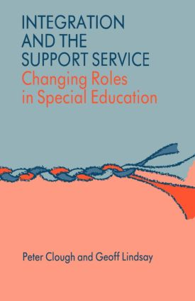 Integration and the Support Service: Changing Roles in Special Education, 1st Edition (Paperback) book cover