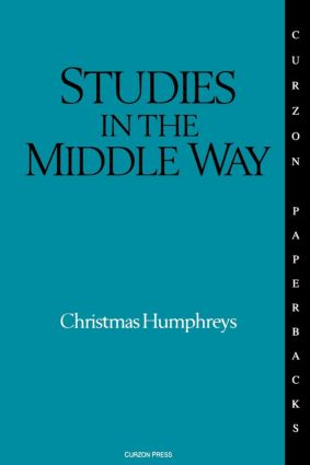 Studies in the Middle Way: Being Thoughts on Buddhism Applied, 1st Edition (Paperback) book cover