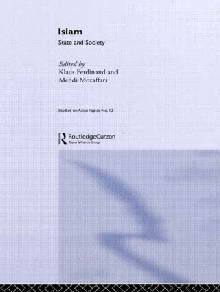 Islam: State And Society: 1st Edition (Paperback) book cover