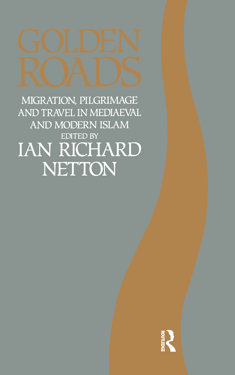Golden Roads: Migration, Pilgrimage and Travel in Medieval and Modern Islam, 1st Edition (Paperback) book cover