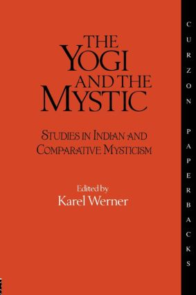 The Yogi and the Mystic: Studies in Indian and Comparative Mysticism, 1st Edition (Paperback) book cover