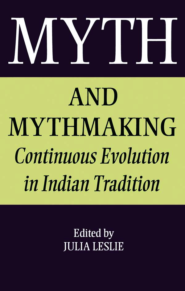 Myth and Mythmaking: Continuous Evolution in Indian Tradition, 1st Edition (Paperback) book cover
