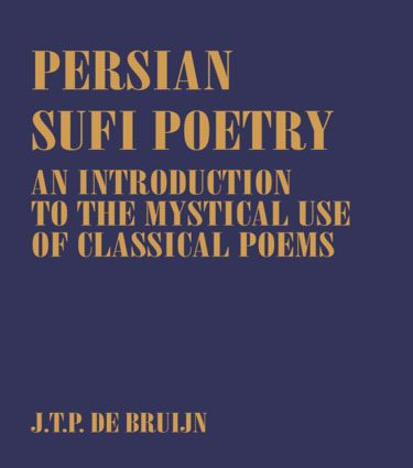 Persian Sufi Poetry: An Introduction to the Mystical Use of Classical Persian Poems (Paperback) book cover