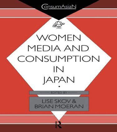 Women, Media and Consumption in Japan: 1st Edition (Paperback) book cover