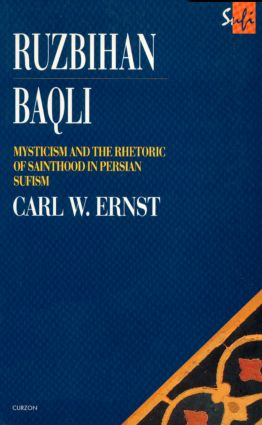 Ruzbihan Baqli: Mysticism and the Rhetoric of Sainthood in Persian Sufism, 1st Edition (Paperback) book cover