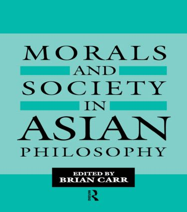 Morals and Society in Asian Philosophy: 1st Edition (Hardback) book cover