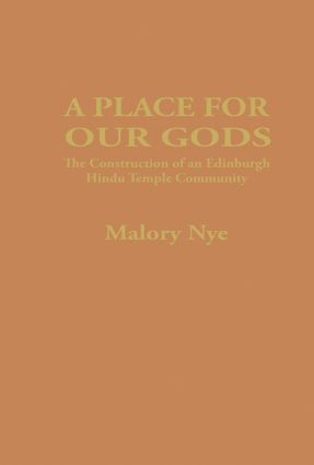 A Place for Our Gods: The Construction of an Edinburgh Hindu Temple Community (Hardback) book cover