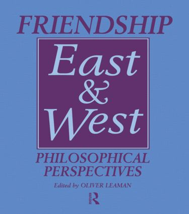 Friendship East and West: Philosophical Perspectives, 1st Edition (Paperback) book cover