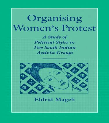 Organising Women's Protest: A Study of Political Styles in Two South Indian Activist Groups, 1st Edition (Paperback) book cover