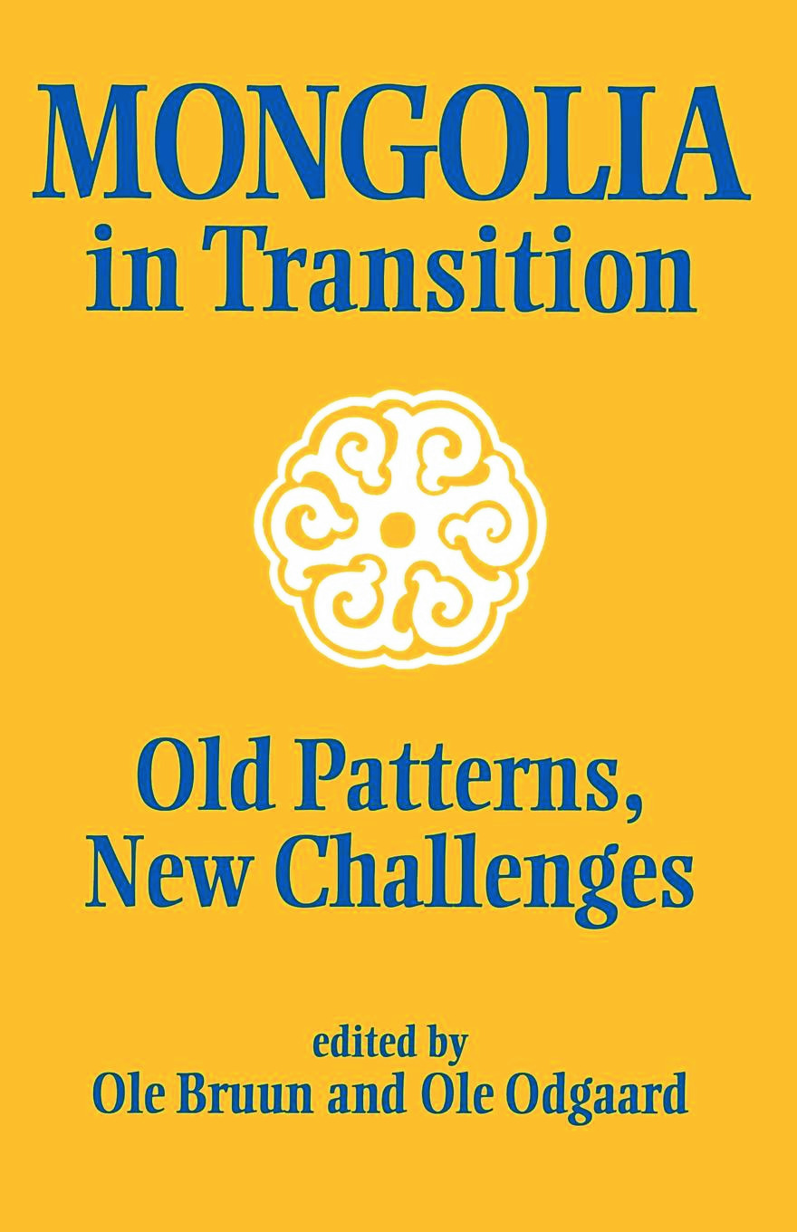 Mongolia in Transition: Old Patterns, New Challenges, 1st Edition (Paperback) book cover