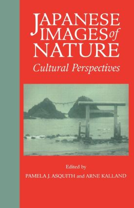 Japanese Images of Nature: Cultural Perspectives book cover