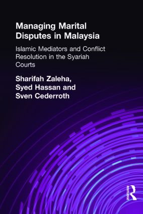 Managing Marital Disputes in Malaysia: Islamic Mediators and Conflict Resolution in the Syariah Courts, 1st Edition (Paperback) book cover