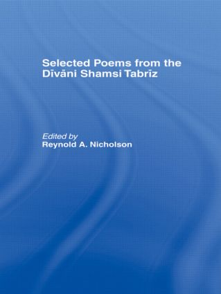 Selected Poems from the Divani Shamsi Tabriz: 1st Edition (Hardback) book cover