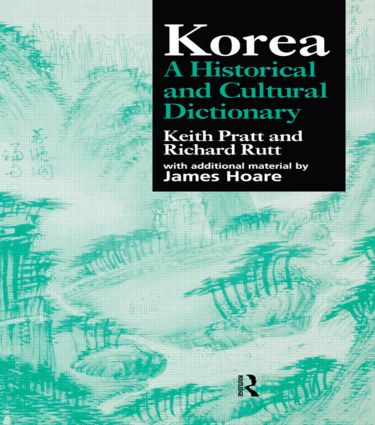 Korea: A Historical and Cultural Dictionary, 1st Edition (Paperback) book cover