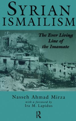 Syrian Ismailism: The Ever Living Line of the Imamate, A.D. 1100--1260, 1st Edition (Paperback) book cover