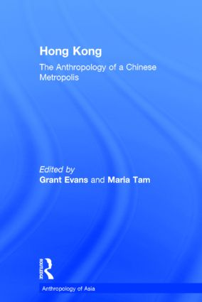 Hong Kong: Anthropological Essays on a Chinese Metropolis (Hardback) book cover