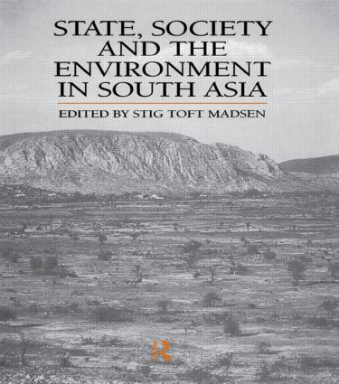 State, Society and the Environment in South Asia (Hardback) book cover