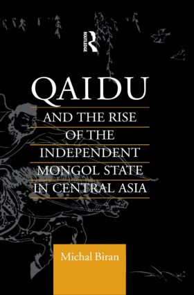 Qaidu and the Rise of the Independent Mongol State In Central Asia (Hardback) book cover