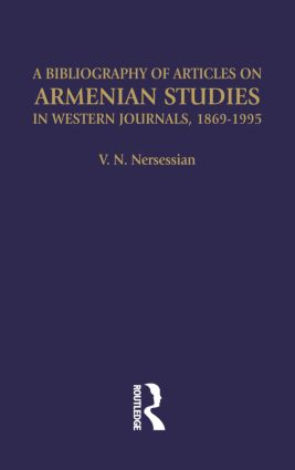 A Bibliography of Articles on Armenian Studies in Western Journals, 1869-1995: 1st Edition (Hardback) book cover