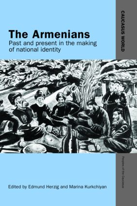 The Armenians: Past and Present in the Making of National Identity (Hardback) book cover