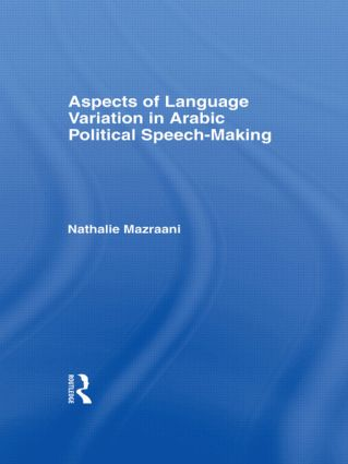 Aspects of Language Variation in Arabic Political Speech-Making: 1st Edition (Paperback) book cover