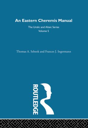 An Eastern Cheremis Manual: Phonology, Grammar, Texts, and Glossary, 1st Edition (Hardback) book cover