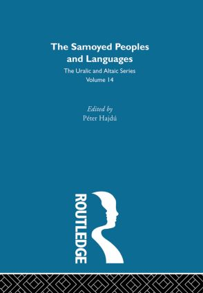 The Samoyed Peoples and Languages: 1st Edition (Hardback) book cover