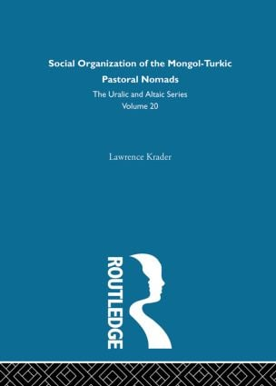 Social Organization of the Mongol-Turkic Pastoral Nomads: 1st Edition (Hardback) book cover