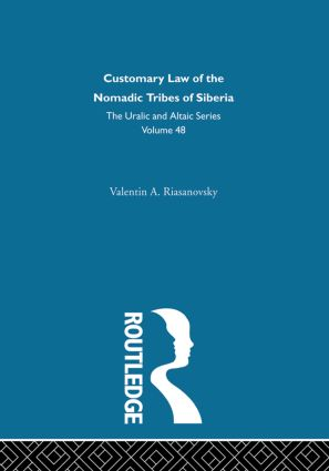 Customary Law of the Nomadic Tribes of Siberia: 1st Edition (Hardback) book cover