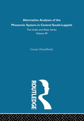 Alternative Analysis of the Phonemic System in Central South-Lappish: 1st Edition (Hardback) book cover
