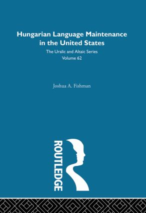 Hungarian Language Maintenance in the United States (Hardback) book cover