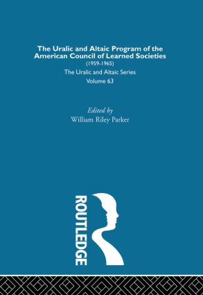 The Uralic and Altaic Program of the American Council of Learned Societies: 1st Edition (Hardback) book cover