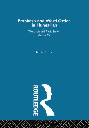 On Emphasis and Word Order in Hungarian: 1st Edition (Hardback) book cover