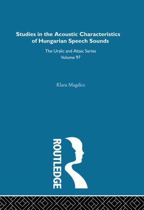 Studies in the Acoustic Characteristics of Hungarian Speech Sounds: 1st Edition (Hardback) book cover