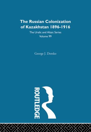 The Russian Colonization of Kazakhstan: 1st Edition (Hardback) book cover