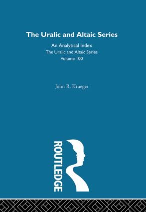 The Uralic and Altaic Series: An Analytical Index, 1st Edition (Hardback) book cover