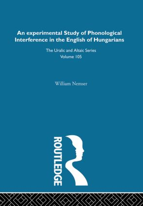 An Experimental Study of Phonological Interference in the English of Hungarians: 1st Edition (Hardback) book cover