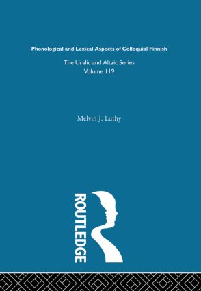 Phonological and Lexical Aspects of Colloquial Finnish: 1st Edition (Hardback) book cover