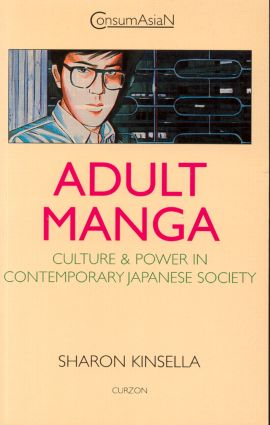 Adult Manga: Culture and Power in Contemporary Japanese Society, 1st Edition (Paperback) book cover