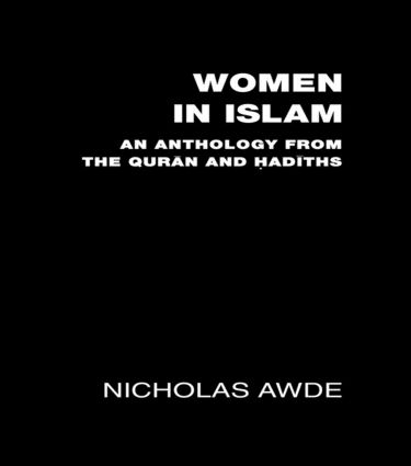Women in Islam: An Anthology from the Qu'ran and Hadith, 1st Edition (Paperback) book cover