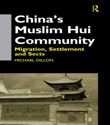 China's Muslim Hui Community: Migration, Settlement and Sects (Hardback) book cover