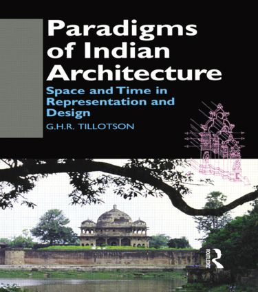 Paradigms of Indian Architecture: Space and Time in Representation and Design (Paperback) book cover