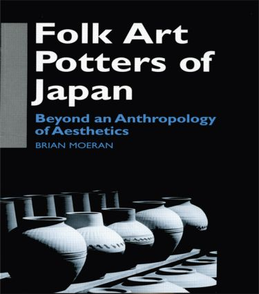 Folk Art Potters of Japan: Beyond an Anthropology of Aesthetics (Paperback) book cover
