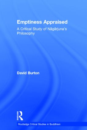 Emptiness Appraised: A Critical Study of Nagarjuna's Philosophy (Hardback) book cover