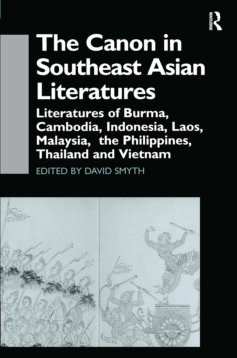 The Canon in Southeast Asian Literature: Literatures of Burma, Cambodia, Indonesia, Laos, Malaysia, Phillippines, Thailand and Vietnam (Hardback) book cover